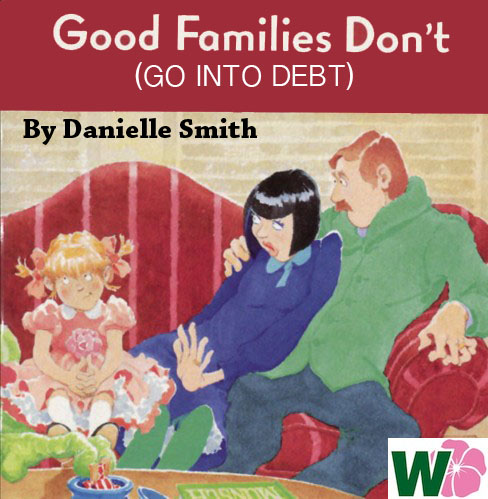 """Wildrose Party leader Danielle Smith's new book """"Good Families Don't (Go Into Debt)"""""""