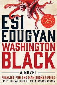 Washington Black – Esi Edugyan